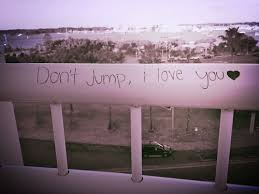 don't jump i love you